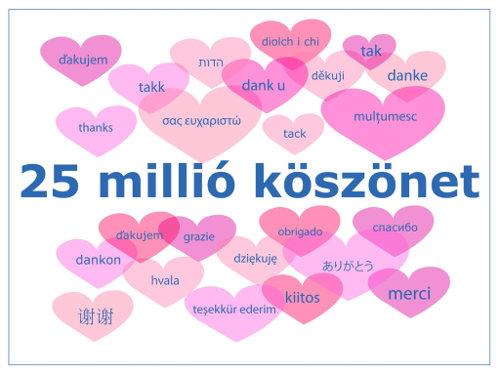 25 millió köszönet